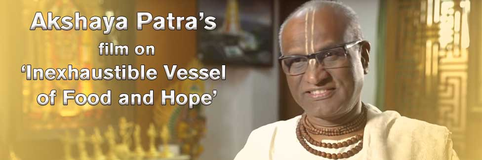 Akshaya Patra's film on Inexhaustible Vessel of Food and Hope